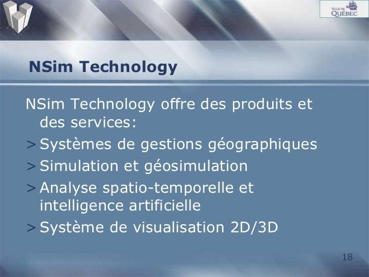NSim Technology <ul><li>NSim Technology offre des produits et des services:  </li></ul><ul><li>Systèmes de gestions géogra...