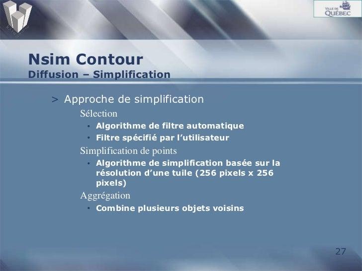 Nsim Contour Diffusion – Simplification <ul><li>Approche de simplification </li></ul><ul><ul><li>Sélection </li></ul></ul>...