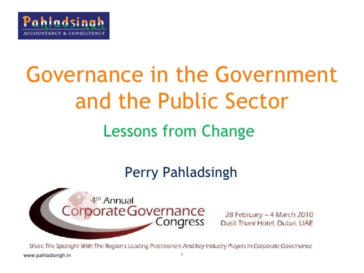 Governance in the Government     and the Public Sector                      Lessons from Change                         Pe...