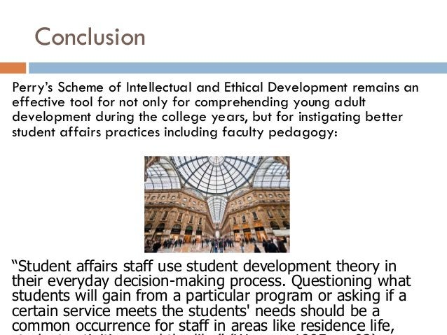 """ConclusionPerry""""s Scheme of Intellectual and Ethical Development remains aneffective tool for not only for comprehending y..."""