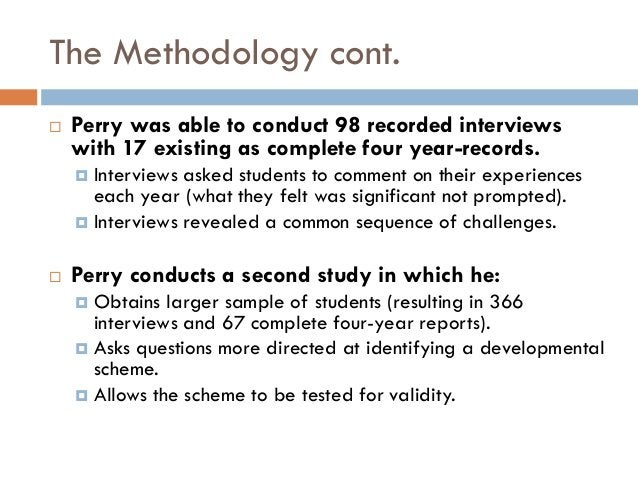 The Methodology cont.   Perry was able to conduct 98 recorded interviews    with 17 existing as complete four year-record...