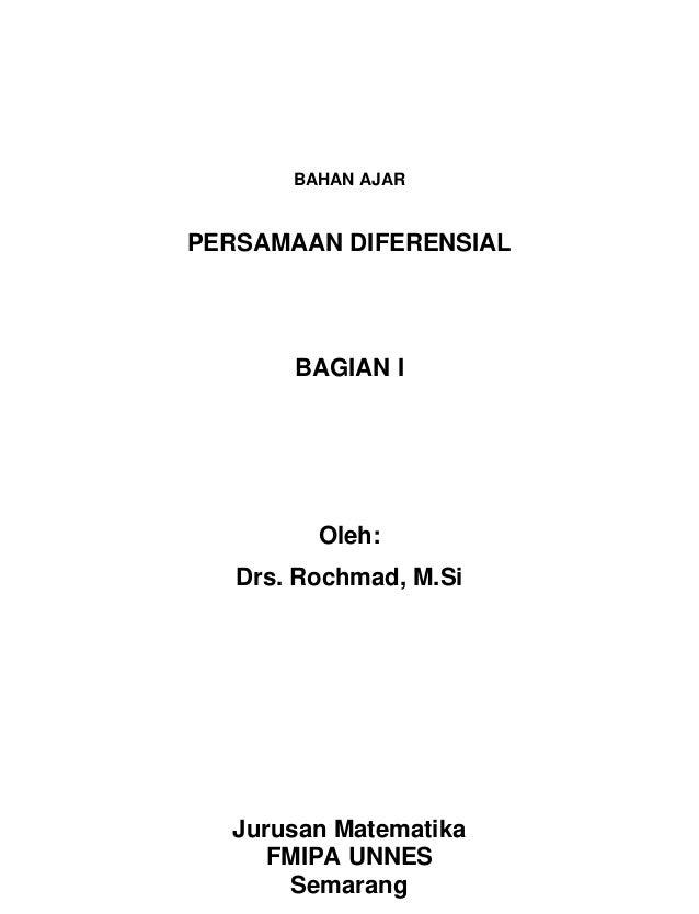 BAHAN AJARPERSAMAAN DIFERENSIAL       BAGIAN I         Oleh:   Drs. Rochmad, M.Si  Jurusan Matematika     FMIPA UNNES     ...