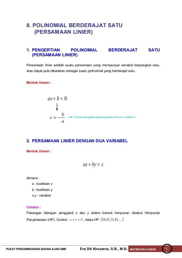 II. POLINOMIAL BERDERAJAT SATU               (PERSAMAAN LINIER)           1. PENGERTIAN     POLINOMIAL                    ...