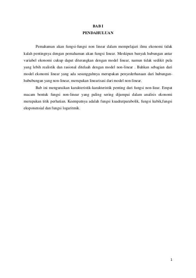 BAB I                                      PENDAHULUAN       Pemahaman akan fungsi-fungsi non linear dalam mempelajari ilm...