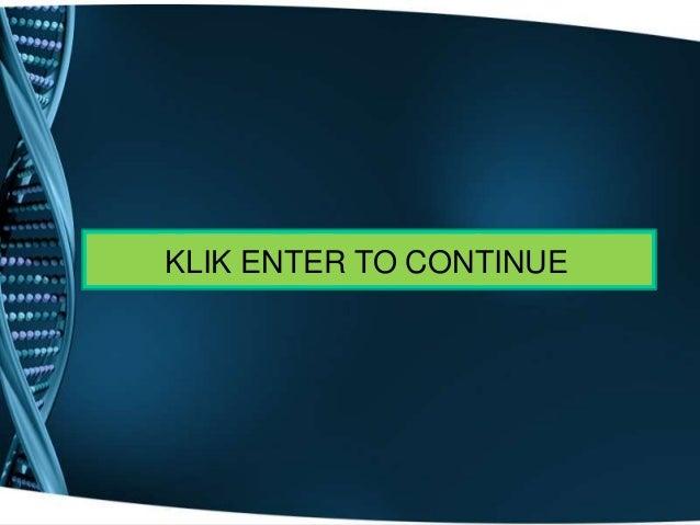 KLIK ENTER TO CONTINUE