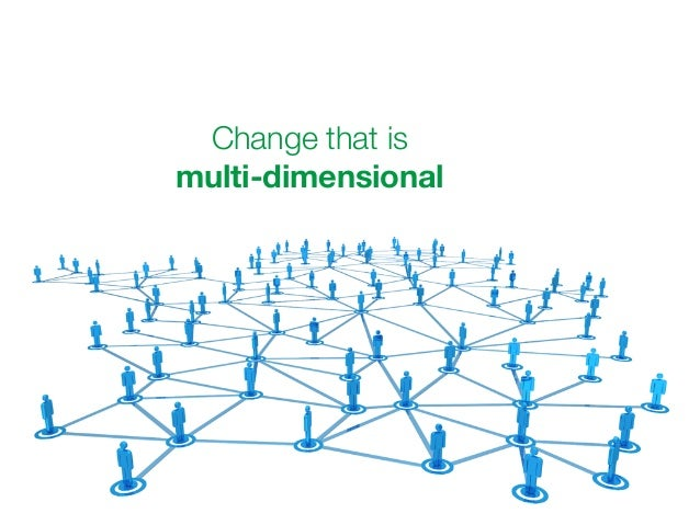 Change that is  multi-dimensional