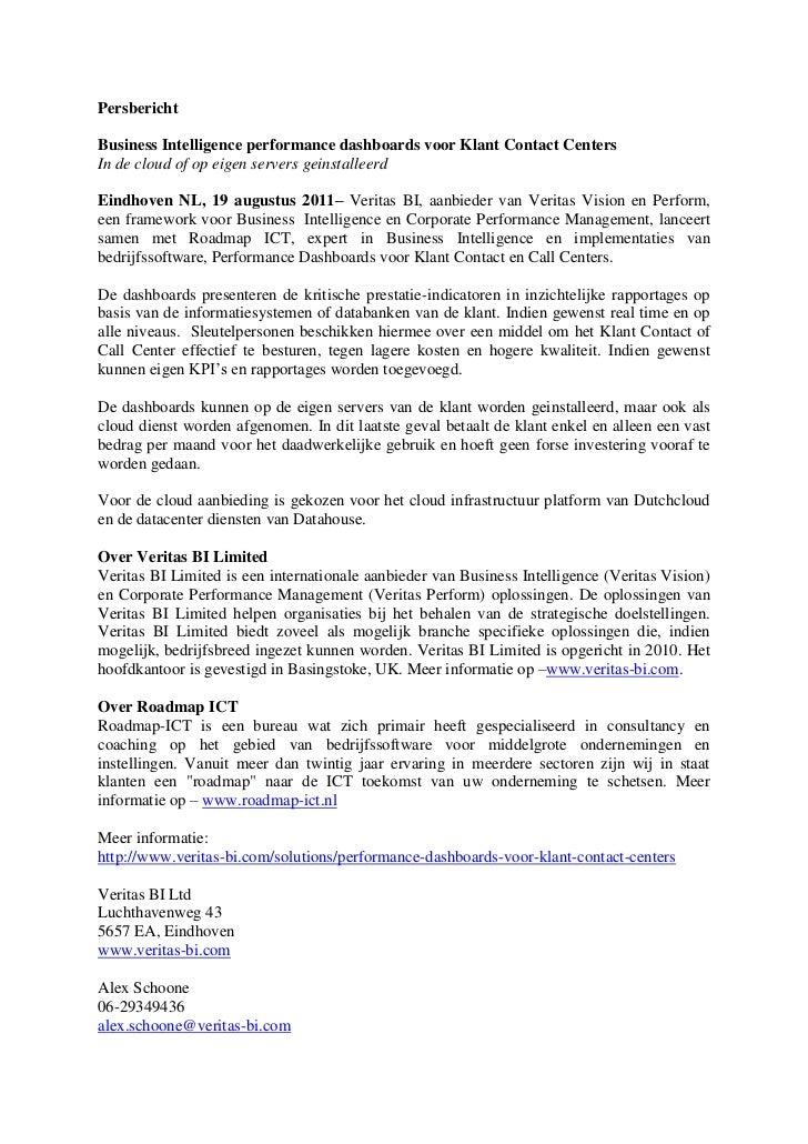 Persbericht<br />Business Intelligence performance dashboards voor Klant Contact Centers<br />In de cloud of op eigen serv...
