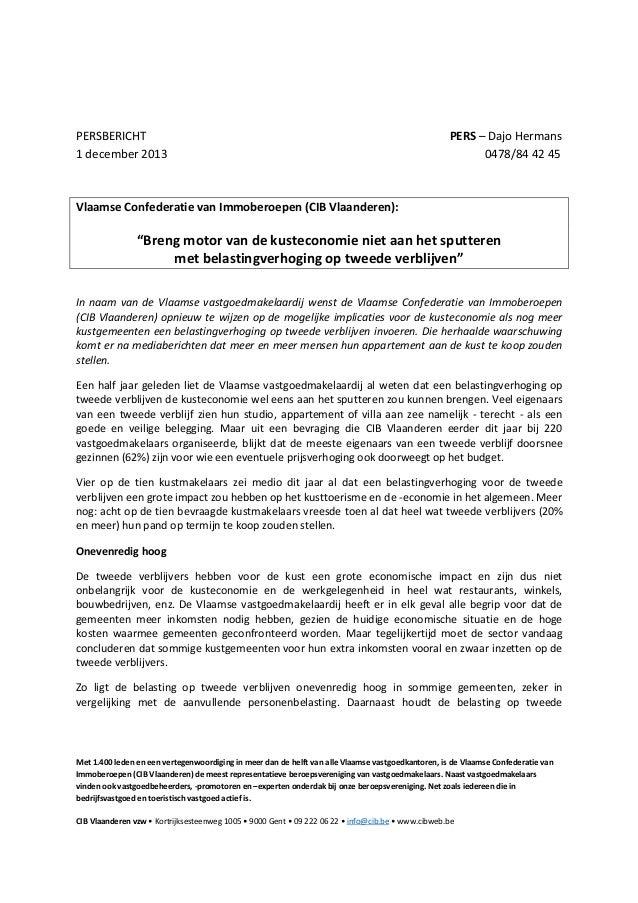 """PERSBERICHT 1 december 2013  PERS – Dajo Hermans 0478/84 42 45  Vlaamse Confederatie van Immoberoepen (CIB Vlaanderen):  """"..."""