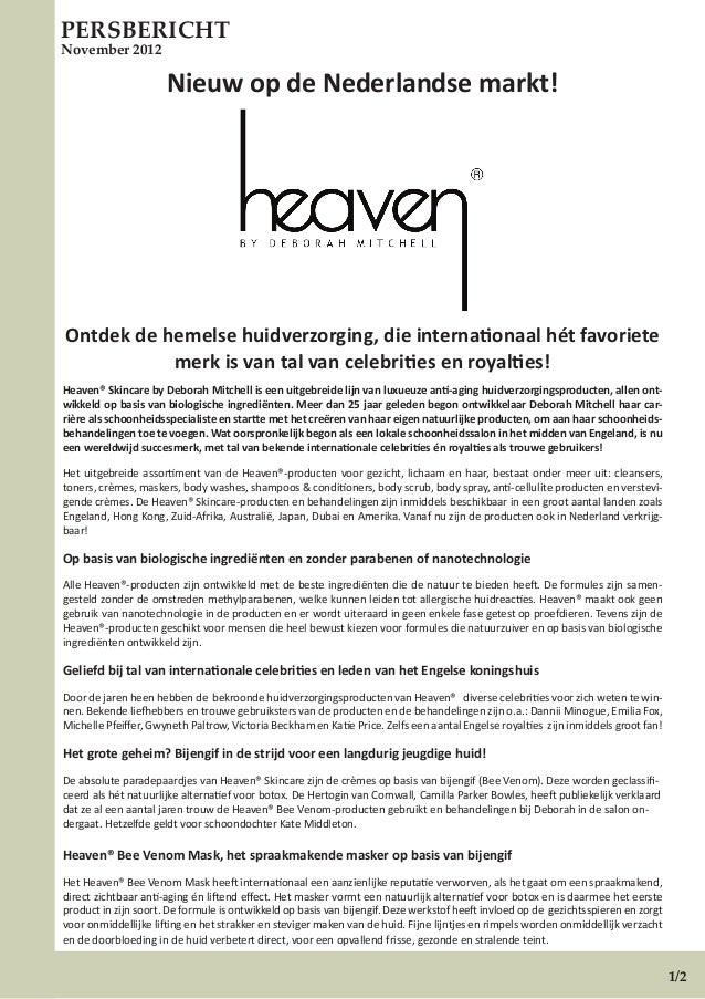 PERSBERICHTNovember 2012                      Nieuw op de Nederlandse markt!Ontdek de hemelse huidverzorging, die internat...
