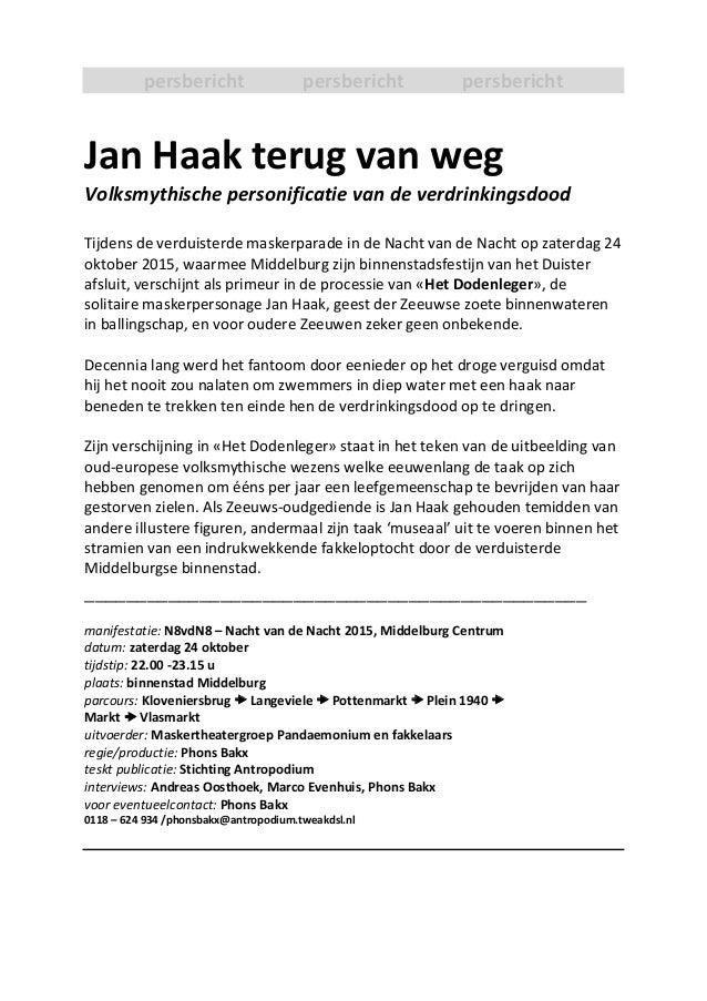 persbericht persbericht persbericht Jan Haak terug van weg Volksmythische personificatie van de verdrinkingsdood Tijdens d...