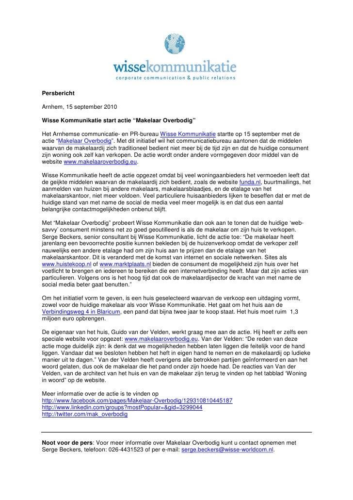 """Persbericht  Arnhem, 15 september 2010  Wisse Kommunikatie start actie """"Makelaar Overbodig""""  Het Arnhemse communicatie- en..."""