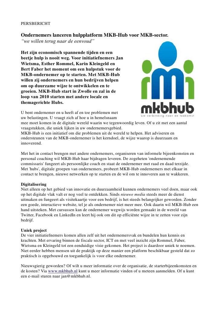 """PERSBERICHT<br />Ondernemers lanceren hulpplatform MKB-Hub voor MKB-sector.<br />366141017780""""we willen terug naar de eenv..."""