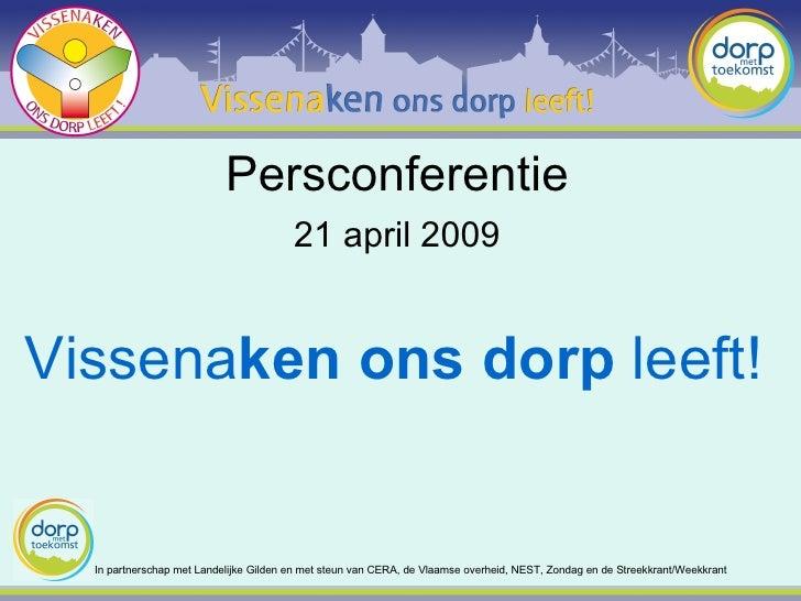 Persconferentie Vissena ken   ons dorp  leeft! In partnerschap met Landelijke Gilden en met steun van CERA, de Vlaamse ove...