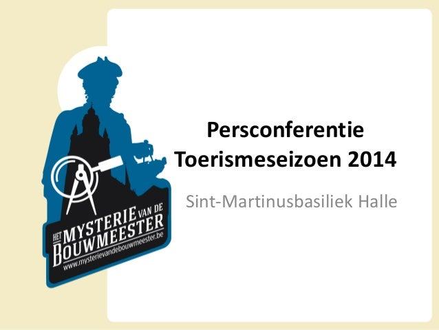 Persconferentie Toerismeseizoen 2015 Sint-Martinusbasiliek Halle