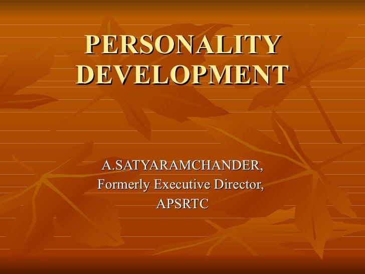 PERSONALITY DEVELOPMENT A.SATYARAMCHANDER, Formerly Executive Director,  APSRTC