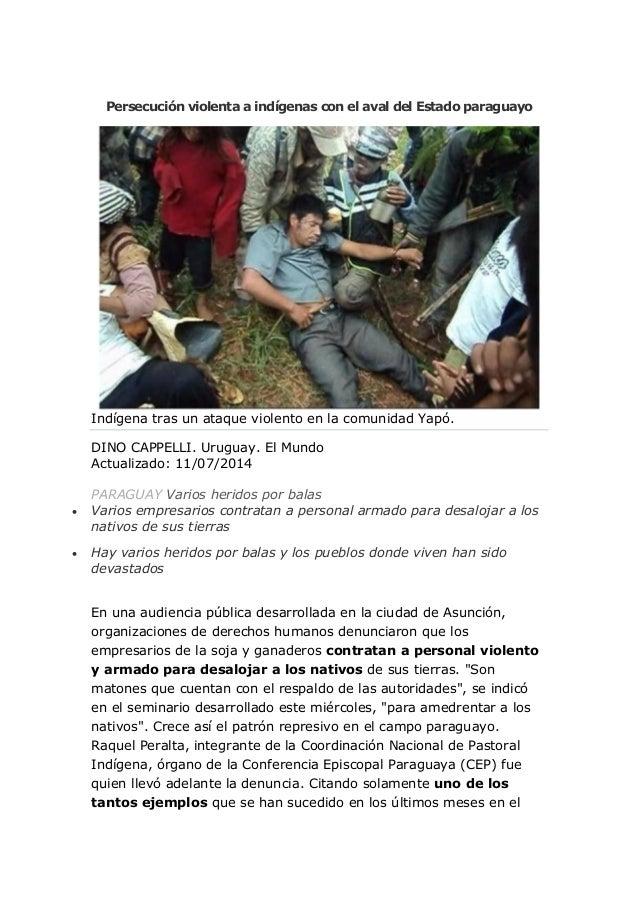Persecución violenta a indígenas con el aval del Estado paraguayo Indígena tras un ataque violento en la comunidad Yapó. D...