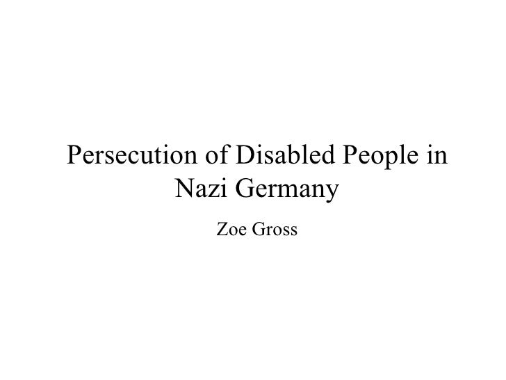 Persecution of Disabled People in Nazi Germany Zoe Gross