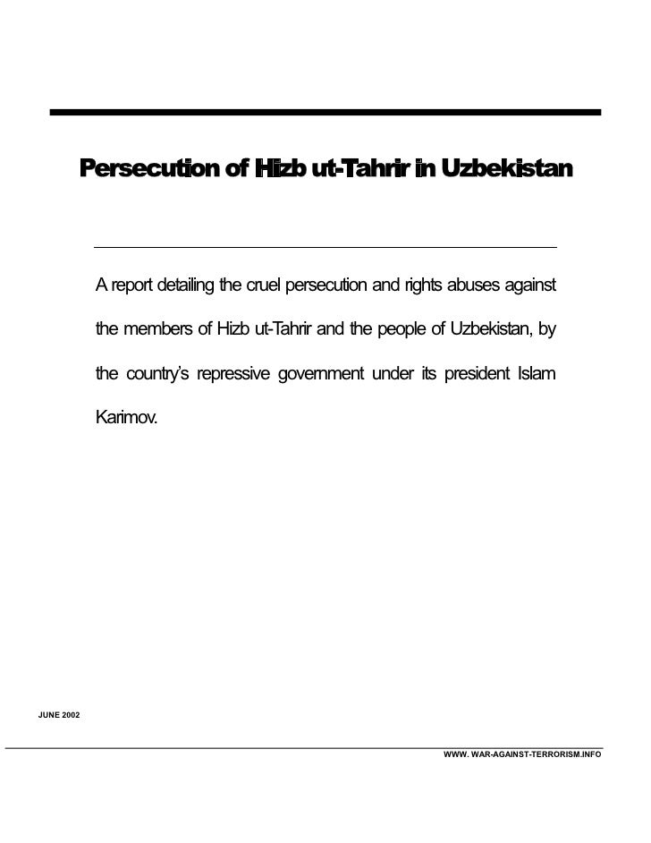 Persecution of Hizb ut-Tahrir in Uzbekistan                A report detailing the cruel persecution and rights abuses agai...