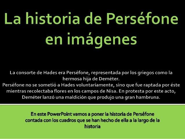 La historia de Perséfone en imágenesLa consorte de Hades eraPerséfone, representada por los griegos como la hermosa hija ...