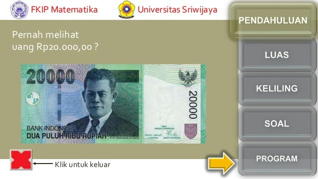 Pernah melihatuang Rp20.000,00 ?Klik untuk keluarFKIP Matematika Universitas Sriwijaya