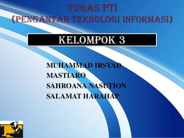 Kelompok 3 MUHAMMAD IRSYAD MASTIARO SAHROANA NASUTION SALAMAT HARAHAP