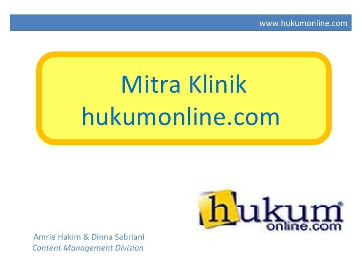 Amrie Hakim & Dinna Sabriani Content Management Division  Mitra Klinik hukumonline.com