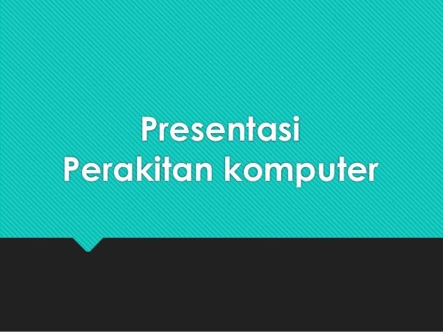 Presentasi  Perakitan komputer