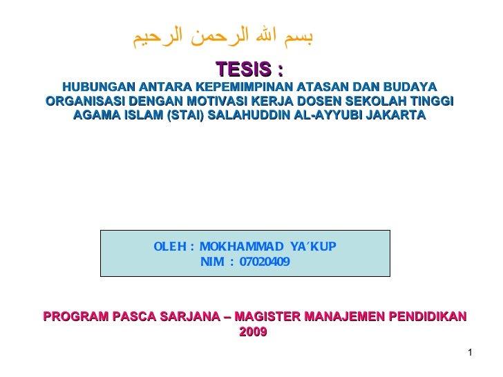 TESIS : HUBUNGAN ANTARA KEPEMIMPINAN ATASAN DAN BUDAYA ORGANISASI DENGAN MOTIVASI KERJA DOSEN SEKOLAH TINGGI AGAMA ISLAM (...