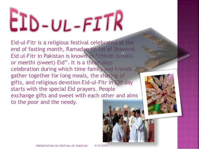 eid ul fitr pakistan essay Millions of muslims celebrated the eid festival on monday, marking the end of the fasting month of ramazan.