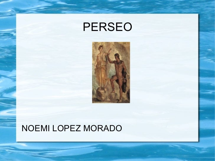 PERSEO NOEMI LOPEZ MORADO