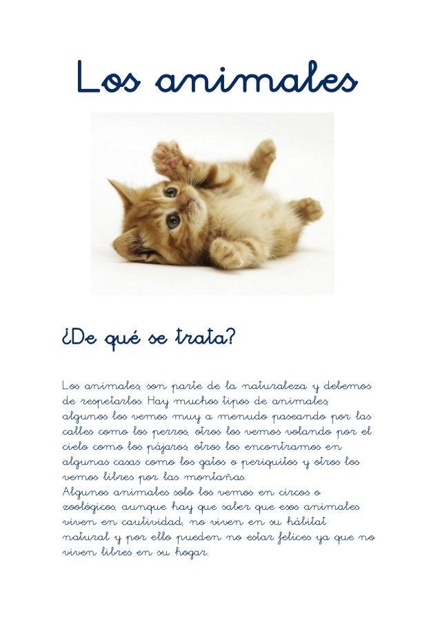 Los animales¿De qué se trata?Los animales, son parte de la naturaleza y debemosde respetarlos. Hay muchos tipos de animale...