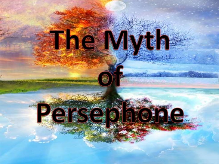 The Myth  <br />of <br />Persephone<br />