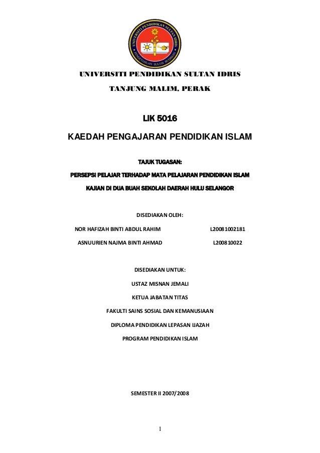 UNIVERSITI PENDIDIKAN SULTAN IDRIS TANJUNG MALIM, PERAK  LIK 5016 KAEDAH PENGAJARAN PENDIDIKAN ISLAM TAJUK TUGASAN: PERSEP...