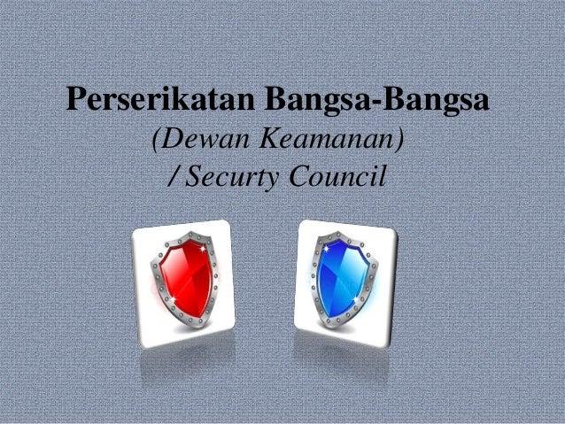 Perserikatan Bangsa-Bangsa     (Dewan Keamanan)      / Securty Council