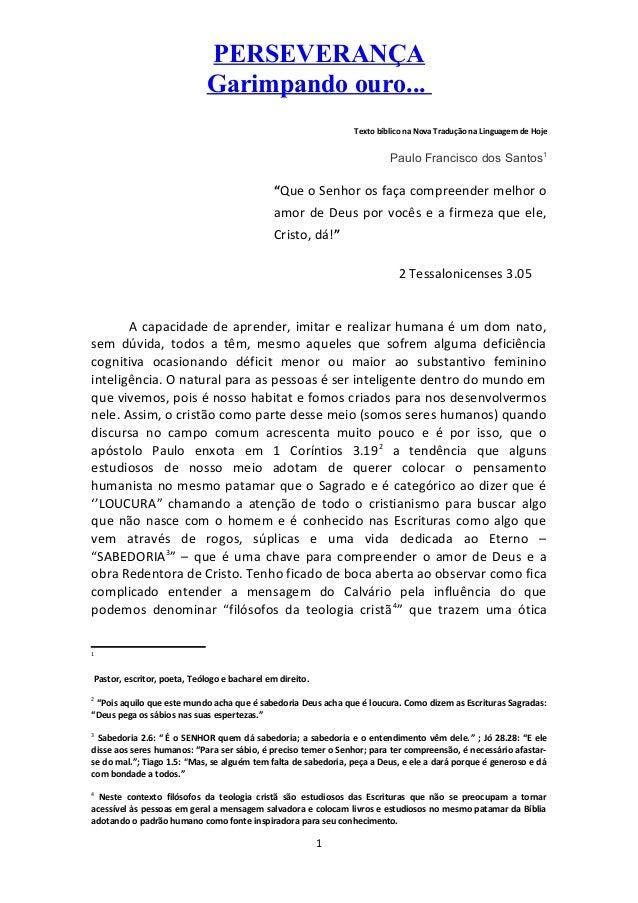 """PERSEVERANÇA Garimpando ouro... Texto bíblico na Nova Tradução na Linguagem de Hoje  Paulo Francisco dos Santos1  """"Que o S..."""