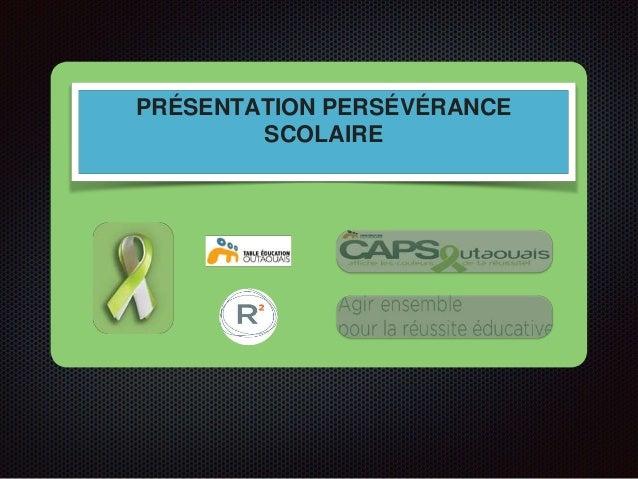 PRÉSENTATION PERSÉVÉRANCE SCOLAIRE