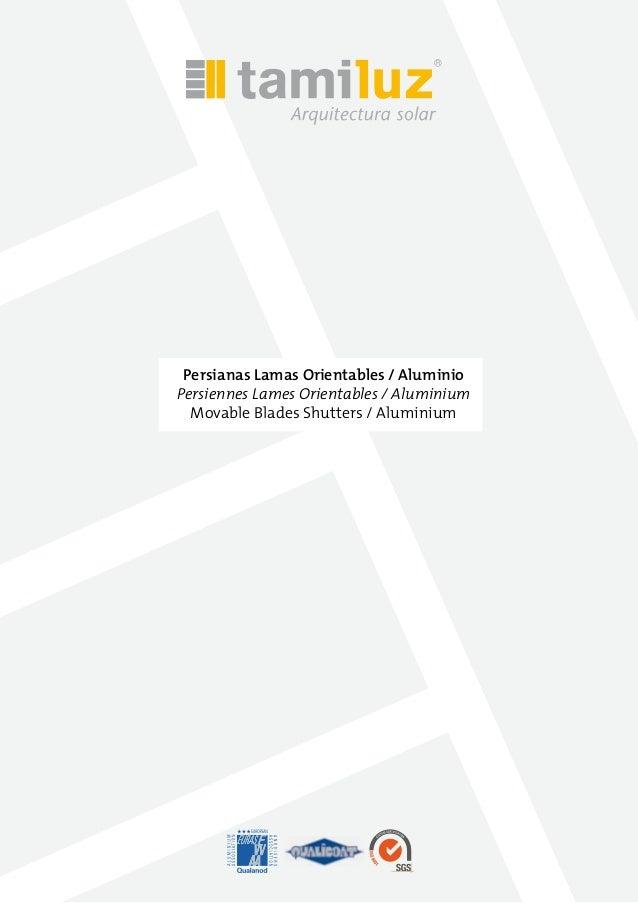 Persianas Lamas Orientables / Aluminio Persiennes Lames Orientables / Aluminium Movable Blades Shutters / Aluminium
