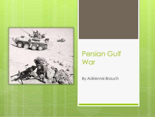Persian GulfWarBy Adrienne Brauch