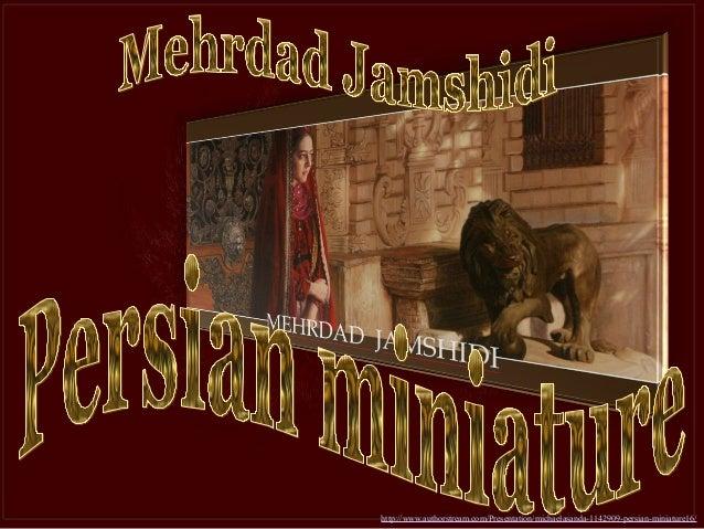 http://www.authorstream.com/Presentation/michaelasanda-1142909-persian-miniature16/