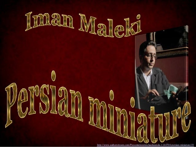 http://www.authorstream.com/Presentation/michaelasanda-1144704-persian-miniature19/