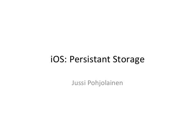 iOS: Persistant Storage        Jussi Pohjolainen