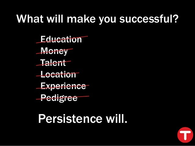 Perseverence is the key to success