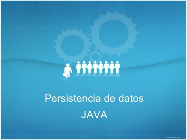 Persistencia de datos       JAVA