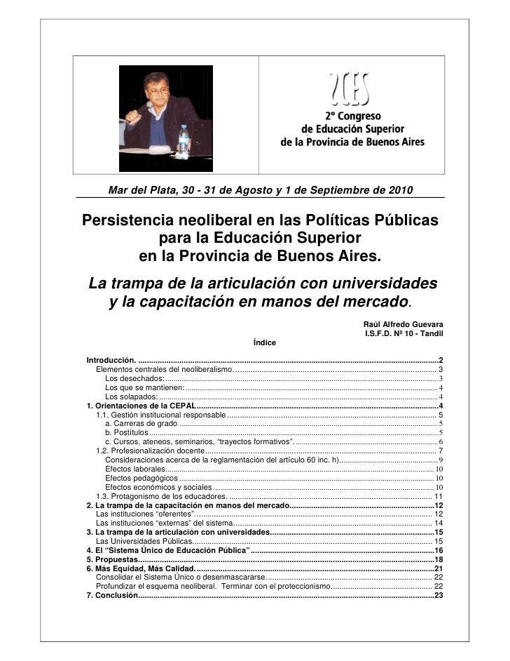Mar del Plata, 30 - 31 de Agosto y 1 de Septiembre de 2010  Persistencia neoliberal en las Políticas Públicas           pa...