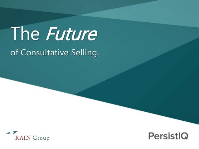 The Future of Consultative Selling.