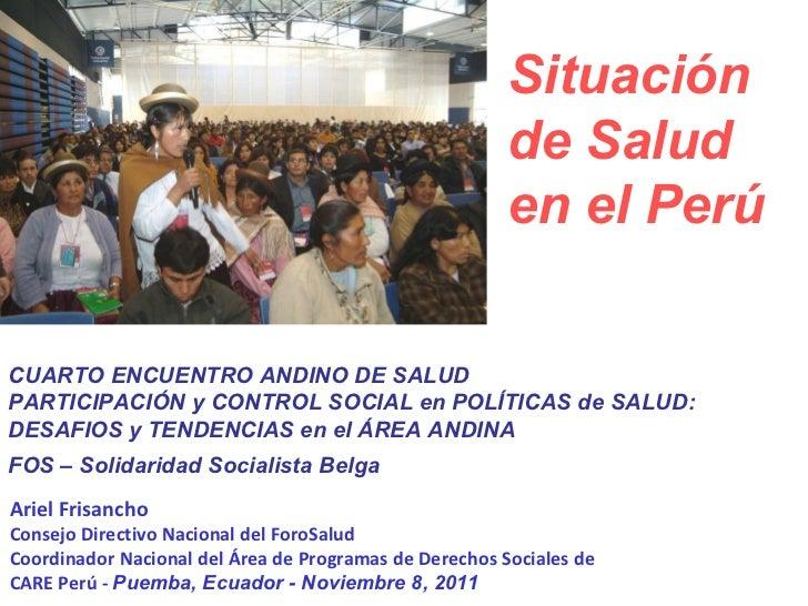 Ariel Frisancho Consejo Directivo Nacional del ForoSalud Coordinador Nacional del Área de Programas de Derechos Sociales d...