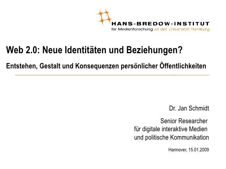 Web 2.0: Neue Identitäten und Beziehungen?  Entstehen, Gestalt und Konsequenzen persönlicher Öffentlichkeiten <ul><ul><li>...
