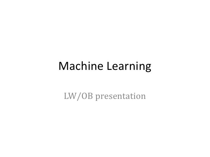 Machine LearningLW/OB presentation