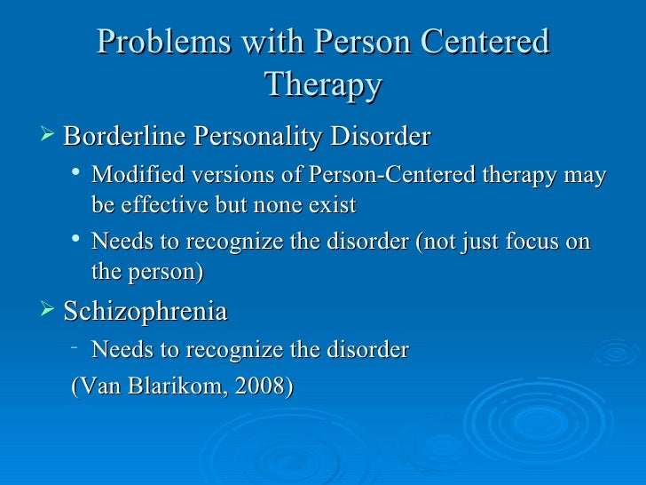 limitations in person centered therapy Carl rogers (1902-1987) was a major force for psychology in the twentieth century his theory on 'client centred' therapy is still used today in mainstream counselling though now it is more widely known as 'person centred.