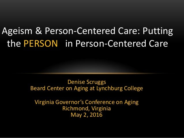 Denise Scruggs Beard Center on Aging at Lynchburg College Virginia Governor's Conference on Aging Richmond, Virginia May 2...